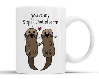 You're my significant otter - 10oz mug