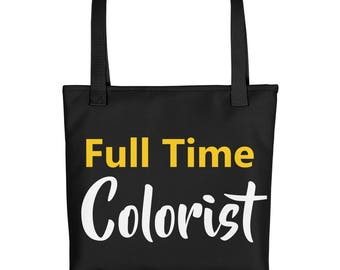 Full Time Colorist Black Tote bag for coloring addicts