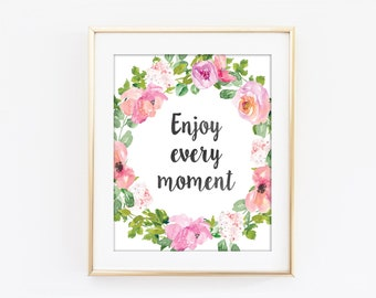 Enjoy Every Moment Print, Inspirational Typography, Colorful Flower, Motivational Print, Modern Home Decor, Bedroom Art Kitchen Wall Art Q78
