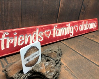 HAND CARVED/Friends Family Alabama Distressed Wooden Sign/Cedar Wood Sign/Hand Routed Sign/College Sign/Wood Sign with Saying