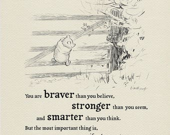 You are braver than you believe... Winnie the Pooh Quote classic vintage style poster print The House at Pooh Corner #14