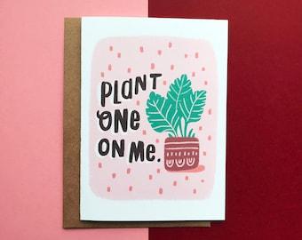Pflanze auf mich-Karte, Freund, Liebe, Romantik, Humor