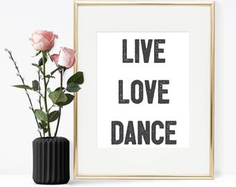 Ballet Quote, Love love dance, Printable Quote, Wall art