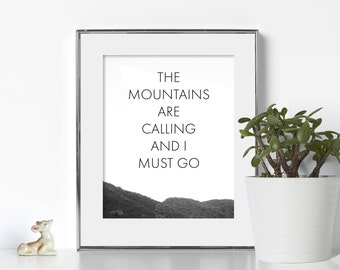 The Mountains Are Calling And I Must Go Poster Digital Download Mountain Printable Mountain Print Nature Printable Nature Print Nature Art