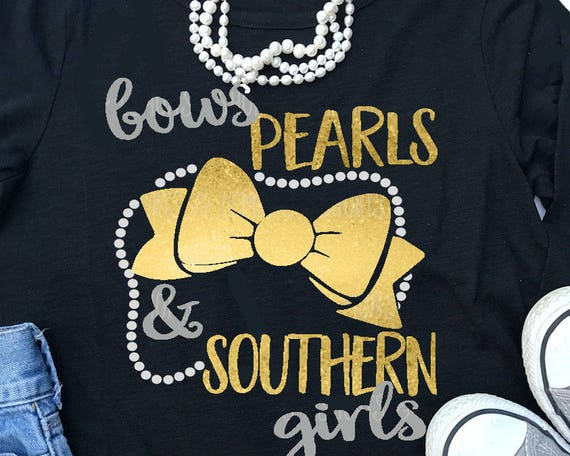 Bows Pearls And Southern Girls Svg Southern Svg Girls