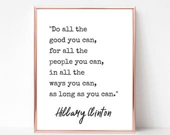 International Womens Day - Do All The Good You Can Quote Print - DIGITAL DOWNLOAD - Hillary Clinton Poster - Feminist Office Decor - Do Good