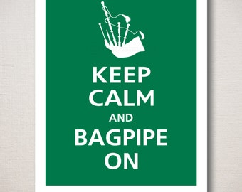 Keep Calm and BAGPIPE ON Typography Art Print