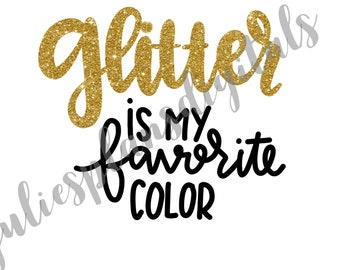 Gold-Glitter is My Favorite Color DIGITAL download
