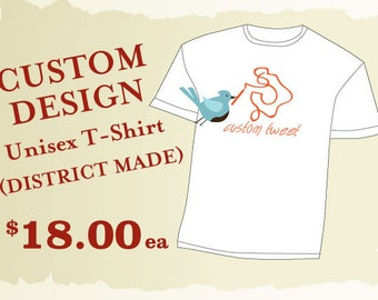 Custom Designed T-Shirt // District Made Garment // Custom printed T-shirt //  Custom shirts