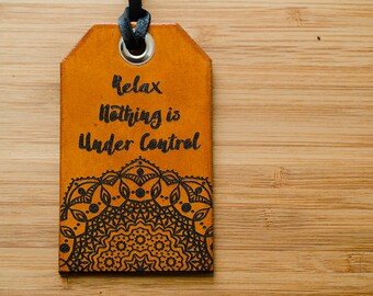 Relax Nothing is Under Control Mandala Custom Leather Luggage Tag