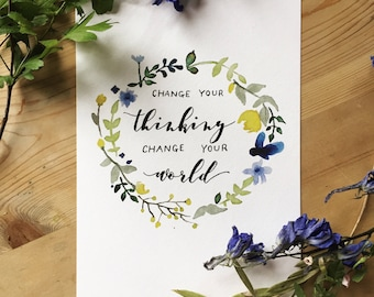 Change Your Thinking, Change Your World A5 Print