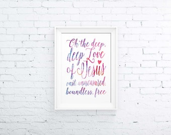 The Deep Love of Jesus, Printable Scripture Art, Colorful Watercolor, 8x10