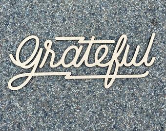 Grateful / Wood Sign  / Laser Cut / Wall Art