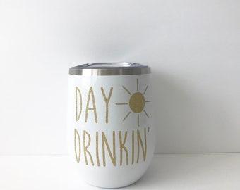 Day drinkin' tumbler