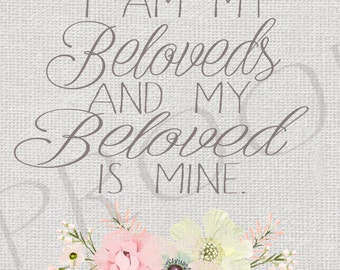Up for {INSTANT DOWNLOAD} I am my beloved's wall art