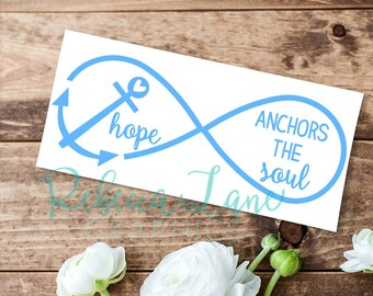 Hope anchors the soul Hebrews 6:19 Infinity bible verse decal
