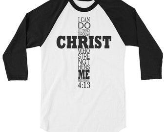 I can Do All Things Through Christ Who Strengthens Me 3/4 sleeve raglan shirt