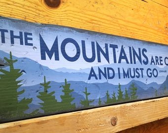 The Mountains Are Calling And I Must Go, Handcrafted Rustic Wood Sign, Lodge & Cabin Signs, Mountain Decor for Home and Cabin, 1039
