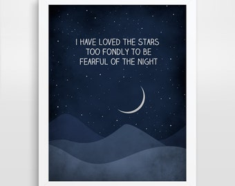 Inspirational Quote Print Wall Art Quote Nursery Quote Inspirational Wall Art I Have Loved the Stars Too Fondly Adventurer Gift Motivational