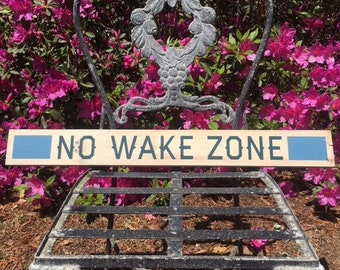 NO WAKE ZONE - Small