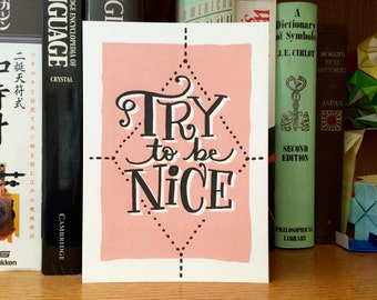 LETTERPRESS ART PRINT - Bossyprint - Try to be nice -  5x7 print