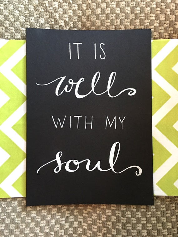 "Custom Calligraphy ""It Is Well With My Soul""  White Ink Chalkboard Art Print / Heavyweight Chalkboard Paper and Chalk Pen / Frameable /"
