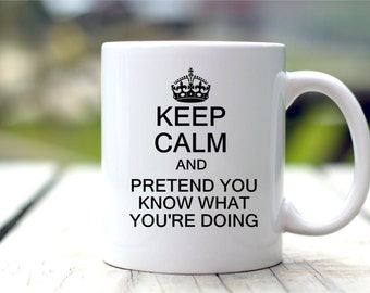 Funny Coffee Mug - Keep Calm Mug - New Job Gift