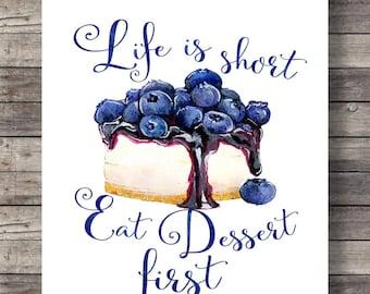 Life is short, eat dessert first Watercolor dessert lettering Typography art print Kitchen decor print Printable wall art typography print