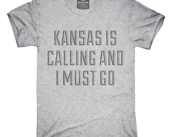Kansas Is Calling and I Must Go T-Shirt, Hoodie, Tank Top, Gifts