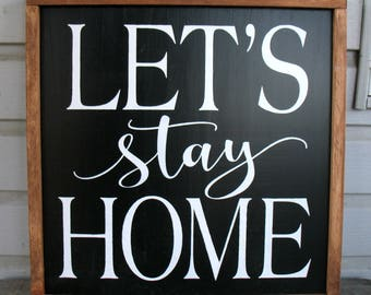 Let's Stay Home sign, wooden sign, farmhouse sign, framed sign, 18x18
