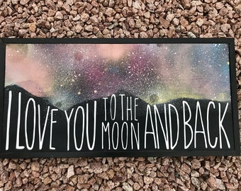 I LoveYou To The Moon And Back Wood Sign