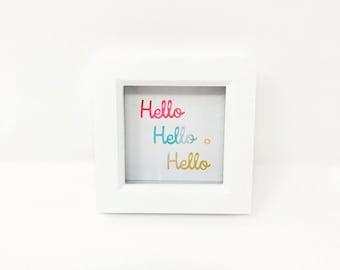 Hello Hello Hello - Framed Artwork