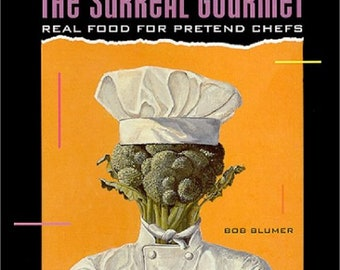 Surreal Gourmet: Real Food for Pretend Chefs - 1992