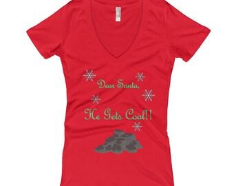 Dear Santa, He Gets Coal !!! Women's V-Neck T-shirt