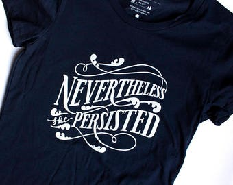 Nevertheless, She Persisted Tshirt/Tank | Nasty Woman Feminist Gift | Elizabeth Warren Feminist Shirt | Women's Rights Organic Cotton Tshirt