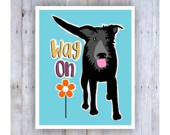Black Dog, Wag On, Dog Art Print, Dog Decor,  Funny Dog, Girls Bedroom Decor, Girls Bedroom Art, Dorm Room Art, Hippie Art, Teen Bedroom