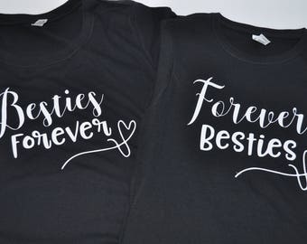 2 Shirts perfect for Sisters, Best Friends, or even Mama/Daughter Besties Forever Forever Besties