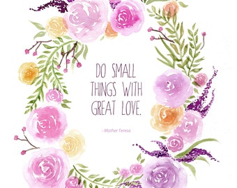 Floral Wreath WATERCOLOR ART, QUOTE, Great Love, Peace, Rustic, Nature, Watercolor Print, Flowers, Mother Theresa Quote