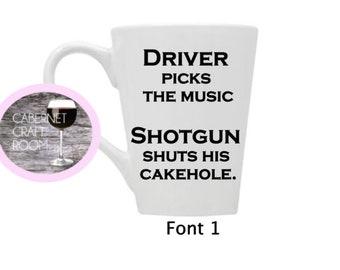 Driver picks this music Shotgun shuts his cakehole. SN Mug, Dishwasher Safe