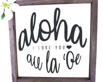 Aloha Au la 'Oe - I Love you | Hawaiian, oahu, proverb, sayings, framed canvas, rustic, reclaimed wood