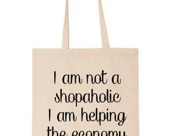 Funny I am not a Shopaholic Tote Bag