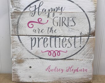 Rustic Pallet Wall Art - Audrey Hepburn Quote - Happy Girls are the Prettiest - Wood Wall Sign - Sign for Girls - Feminist Sign - 11x13