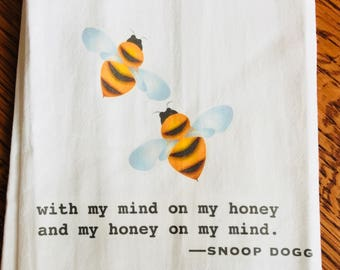 Funny tea towel: with my mind on my honey and my honey on my mind.