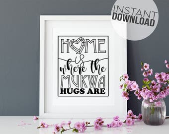 Home is Where The Mukwa Hugs Are Art Print, home décor, typography, living room art, family gift, gift for parents, wall art, digital print