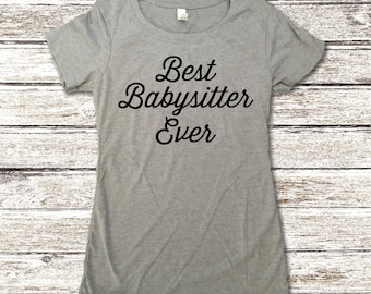 Best Babysitter Ever - Babysitter Gift