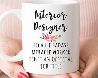 Interior Designer Gift, Funny Interior Designer Coffee Mug  (M559)