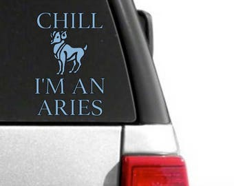 Decal, Car Decal, Laptop Decal, Horoscope, Aries, Car Accessories, Car Decor, Decor, Chill I'm An Aries, Astrological Sign