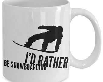 I'd rather be snowboarding mug - 11 oz. coffee tea cup