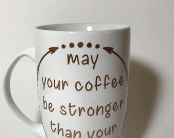 May Your Coffee Be Stronger Than Your Toddler - Jumbo Coffee Mug