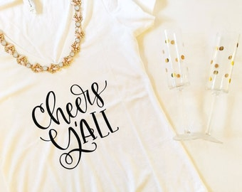 Bachelorette party shirts, Cheers Y'all, bachelorette party, bridesmaid gift, birthday shirt, bachelorette t shirt, wine bachelorette shirts